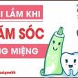 6 sai lầm khi chăm sóc sức khỏe răng miệng